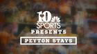 10Sports Presents: Peyton Stays