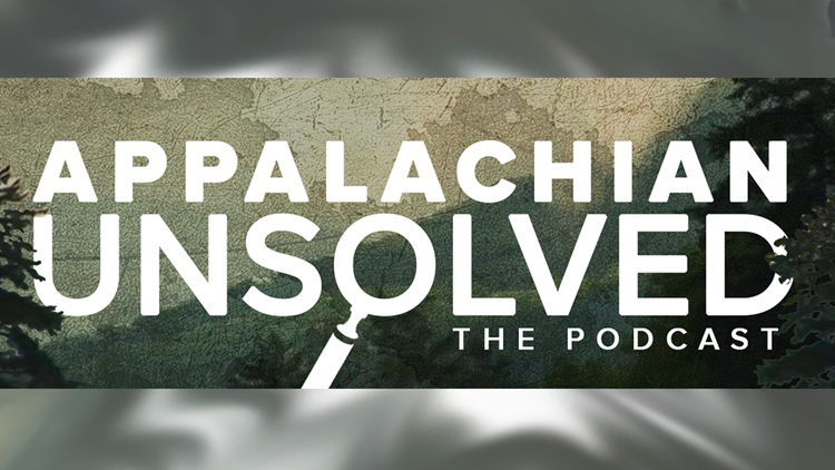 LISTEN: Appalachian Unsolved The Podcast