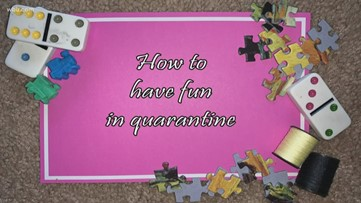 How to stay busy and not bored in quarantine